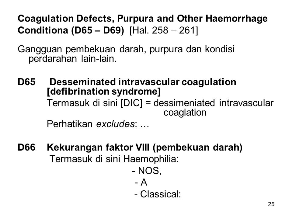 Coagulation Defects, Purpura and Other Haemorrhage Conditiona (D65 – D69) [Hal. 258 – 261]